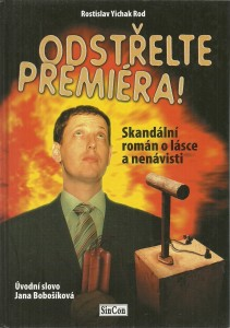 náhled knihy - Odstřelte premiéra! Skandální román o lásce a nenávisti