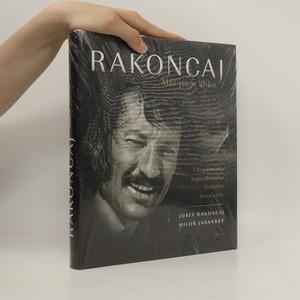 náhled knihy - Rakoncaj : měl jsem kliku : vzpomínky legendárního českého horolezce