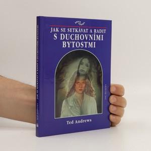 náhled knihy - Jak se setkávat a radit s duchovními bytostmi