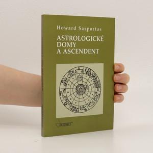 náhled knihy - Astrologické domy a ascendent. 1. díl, Úvod do problematiky výkladu astrologických domů