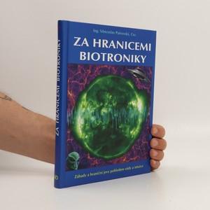 náhled knihy - Za hranicemi biotroniky : záhady a hraniční jevy pohledem vědy a intuice