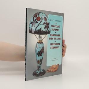 náhled knihy - Spoutané paprsky : osvětlování a svítidla v průběhu staletí
