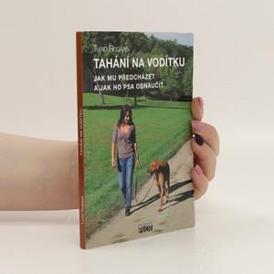 náhled knihy - Tahání na vodítku : jak mu předcházet a jak ho psa odnaučit