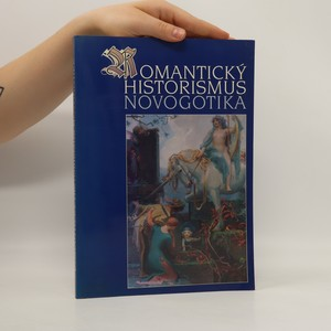 náhled knihy - Romantický historismus : novogotika