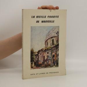 náhled knihy - La vieille charité de Marseille - Arts et livres de Provence n. 65