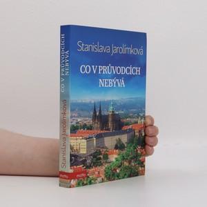 náhled knihy - Co v průvodcích nebývá aneb Historie Prahy k snadnému zapamatování