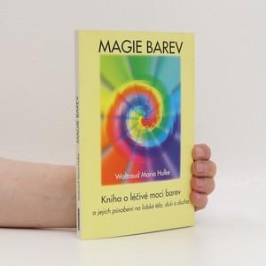 náhled knihy - Magie barev. Kniha o léčivé moci barev a jejich působení na lidské tělo, duši a ducha