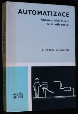 náhled knihy - Automatizace : automatické řízení ve strojírenství : učební text pro 4. ročník SOŠS studijního oboru 23-81-6(strojírenství) a pr