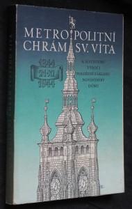 náhled knihy - Metropolitní chrám svatého Víta : k šestistému výročí položení základu novostavby dómu : 1344-1944