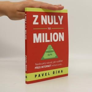 náhled knihy - Z nuly na milion. Neobvyklý návod, jak vydělat přes internet milion a víc...
