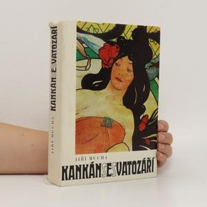 náhled knihy - Kankán se svatozáří : život a dílo Alfonse Muchy