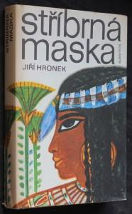 Stříbrná maska : román ze starého Egypta