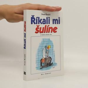 náhled knihy - Říkali mi šulíne : z deníku jednoho údu