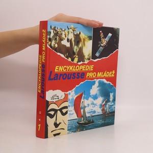náhled knihy - Encyklopedie Larousse pro mládež. Díl 1., A - G