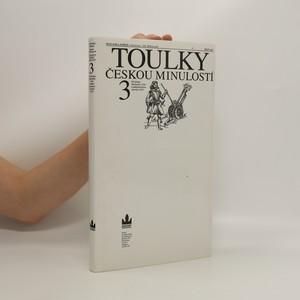 náhled knihy - Toulky českou minulostí. 3. díl.