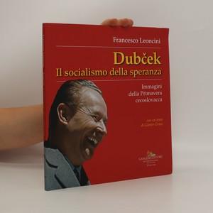 náhled knihy - Dubček. Il socialismo della speranza. Immagini della Primavera cecoslovacca