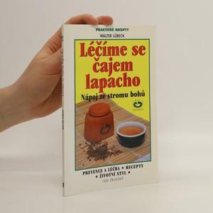 náhled knihy - Léčíme se čajem lapacho : nápoj ze stromu bohů