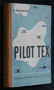 náhled knihy - Pilot Tex : Příhody letce kalifornské dopravní společnosti
