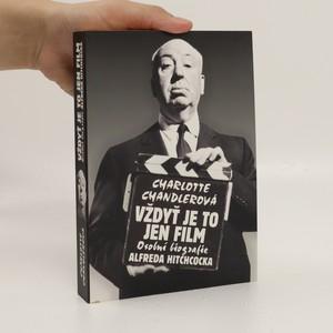 náhled knihy - Vždyť je to jen film : osobní biografie Alfreda Hitchcocka