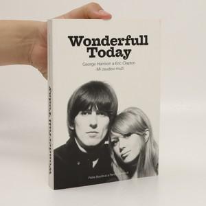 náhled knihy - Wonderfull [i.e. wonderful] today : George Harrison a Eric Clapton - mí osudoví muži