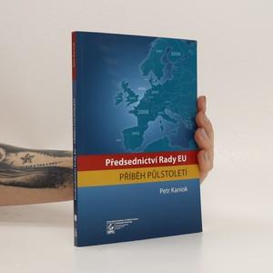 náhled knihy - Předsednictví Rady EU : příběh půlstoletí