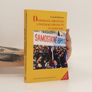 náhled knihy - Demokracie, diktatury a politické stranictví na Slovensku