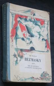 náhled knihy - Bez masky aneb Tři od divadla a ostatní kolem nich : obraz z hereckého života