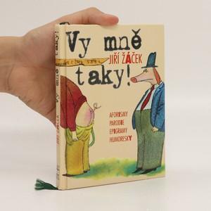 náhled knihy - Vy mně taky! : aforismy, parodie, epigramy, humoresky