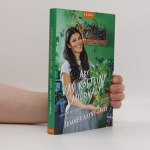 náhled knihy - Aby vás rostliny milovaly : vypěstujte si zelenou oázu doma i ve svém srdci