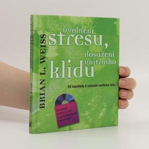 náhled knihy - Uvolnění stresu, dosažení vnitřního klidu : od nepohody k nalezení vnitřního míru