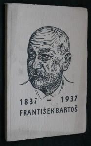 náhled knihy - Památce Františka Bartoše : 1837-1937 : K oslavě stého výročí narozenin Františka Bartoše