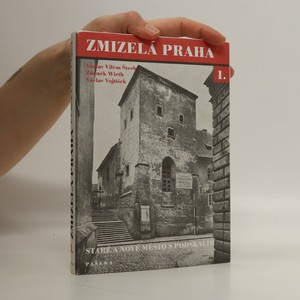 náhled knihy - Zmizelá Praha 1. - Staré a Nové město s Podskalím