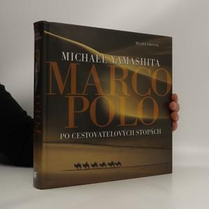 náhled knihy - Marco Polo : po cestovatelových stopách