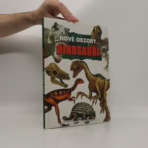náhled knihy - Nové obzory - Dinosauři : dobrodružství ve světě dinosaurů Dinosauři Objevte prehistorický svět dinosaurů