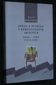 náhled knihy - Zpráva o putování v komunistických archivech : Praha - Paříž (1948-1968)