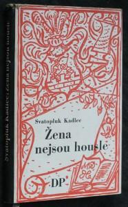 náhled knihy - Žena nejsou housle : veselohra o třech dějstvích v sedmi obrazech