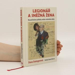 náhled knihy - Legionář a sněžná žena : neuvěřitelné příběhy mého stoletého dědy