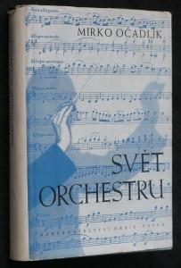 náhled knihy - Svět orchestru : průvodce tvorbou orchestrální : klasikové a romantikové : [výklady a rozbory skladeb orchestrálního repertoiru]