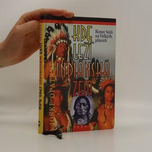 náhled knihy - Kde leží indiánská zem. Konec bojů na Velkých pláních