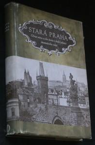 náhled knihy - Stará Praha : obraz města a jeho veřejného života v 2. polovici XIX. století podle původních fotografií