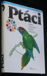 Ptáci známí i neznámí, lovení, chránění