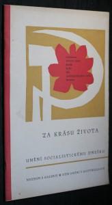 náhled knihy - Za krásu života : Umění socialistickému dnešku : [Sborník a katalog] výstavy : Gottwaldov, 16. duben - 30. červenec 1961