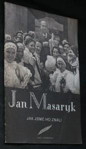 Jan Masaryk, jak jsme ho znali