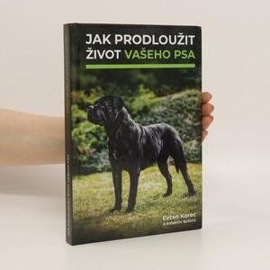 náhled knihy - Jak prodloužit život vašeho psa