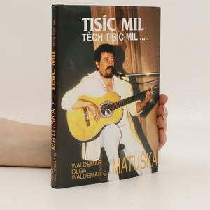 náhled knihy - Tisíc mil, těch tisíc mil...