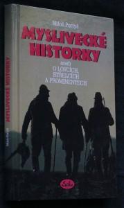 náhled knihy - Myslivecké historky, aneb, O lovcích, střelcích a prominentech