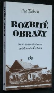 náhled knihy - Rozbité obrazy : nesentimentální cesta po Moravě a Čechách
