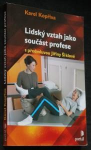 náhled knihy - Lidský vztah jako součást profese : [psychoterapeutické kapitoly pro sociální, pedagogické a zdravotnické profese]