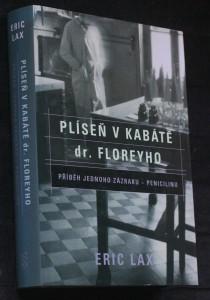 náhled knihy - Plíseň v kabátě dr. Floreyho : příběh jednoho zázraku - penicilinu