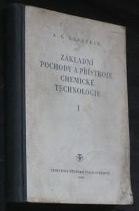 náhled knihy - Základní pochody a přístroje chemické technologie : Učeb. pomůcka pro posl. chem. fak. vys. šk. techn. [Část] 1